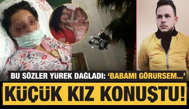 Türkiye'yi ayağa kaldıran olayda küçük kız konuştu: Babamı görürsem...!