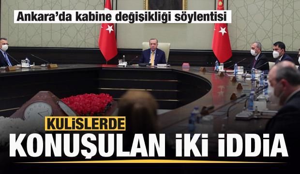 Ankara'da kabine değişikliği söylentisi: Kulislerde konuşulan iki iddia