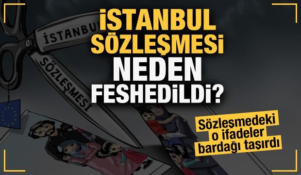 Son Dakika Haberi: İstanbul Sözleşmesi neden feshedildi?