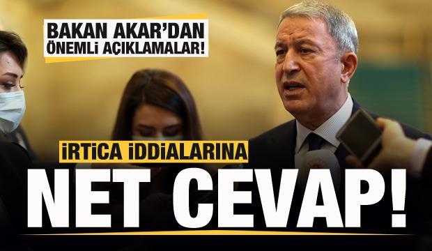 Bakan Akar'dan irtica iddialarına yanıt!