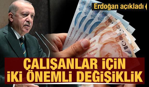 Erdoğan açıkladı! Çalışanlar için iki önemli değişiklik