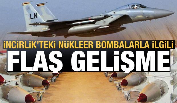 Son dakika haberi: İncirlik'teki nükleer bombalarla ilgili flaş gelişme