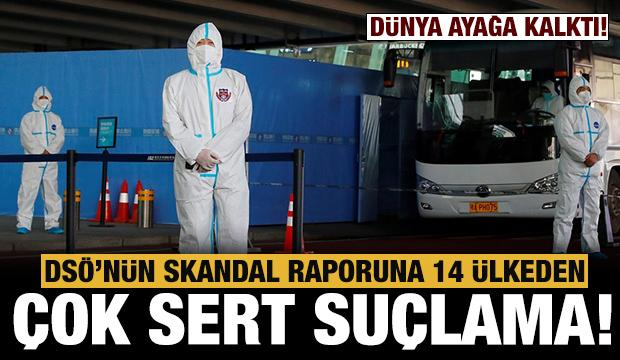 14 ülkeden DSÖ'ye virüsün kaynağıyla ilgili çok sert suçlama!