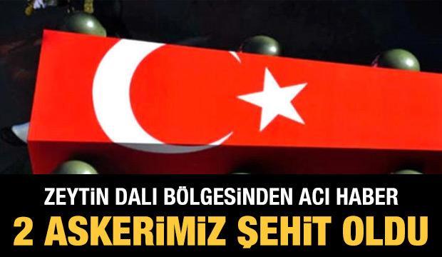 Zeytin Dalı bölgesinden acı haber: 2 askerimiz şehit oldu