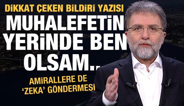Ahmet Hakan'dan dikkat çeken bildiri yazısı: Aksi halde ne olur sayın amiraller?