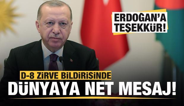 D-8 zirvesi bildirisinde dünyaya mesaj, Erdoğan'a teşekkür