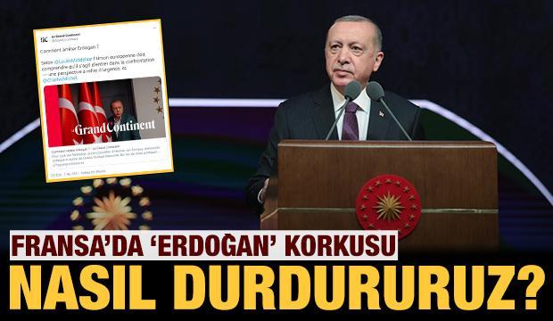 Fransız medyasında Erdoğan korkusu: Onu nasıl durdururuz?