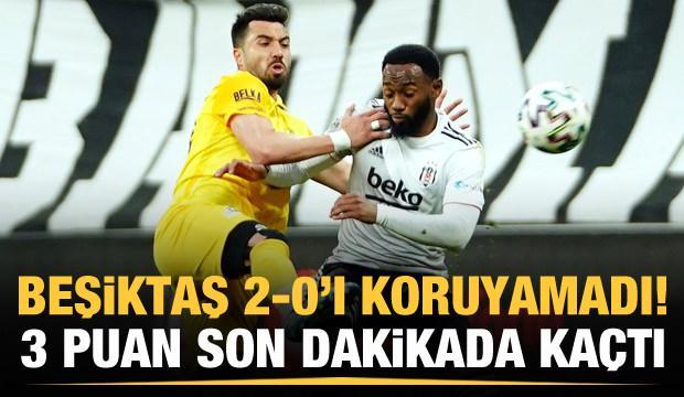 Beşiktaş 2-0'ı koruyamadı: 90+2 şoku