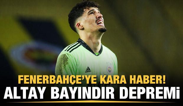 Fenerbahçe'de Altay Bayındır depremi!