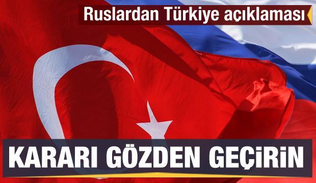 Ruslardan Türkiye açıklaması! Kararı gözden geçirin
