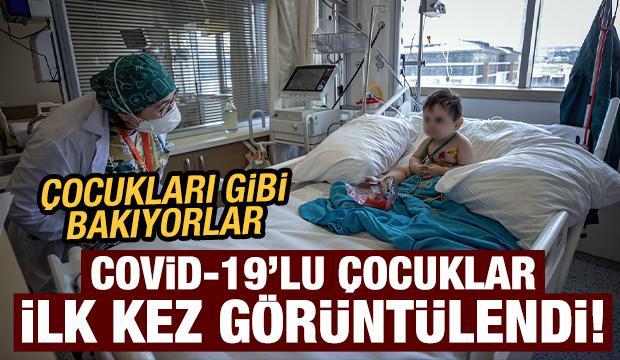 Sağlık çalışanlarının şefkatli elleri, Kovid-19'lu çocuk hastaların da üzerinde