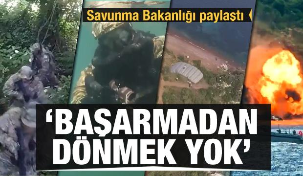 Savunma Bakanlığı paylaştı: Başarmadan dönmek yok