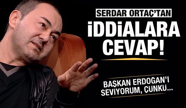 Serdar Ortaç: Başkan Erdoğan'ı seviyorum! Çünkü...