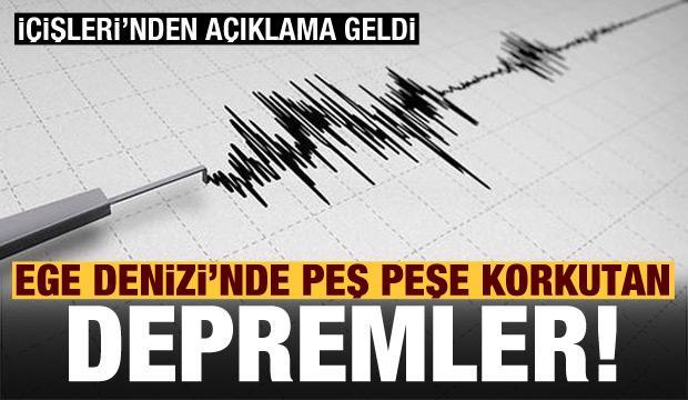 Son dakika: Ege Denizi'nde peş peşe depremler! İçişleri'nden açıklama