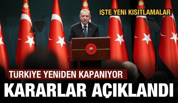 Son dakika: Erdoğan yeni kısıtlama kararlarını açıkladı! Türkiye yeniden kapanıyor