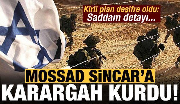 Son dakika: MOSSAD, Sincar'a karargah kurdu! Kirli plan deşifre oldu: Saddam detayı...