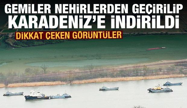 Rusya gemileri nehirlerden geçirip Karadeniz'e indirdi