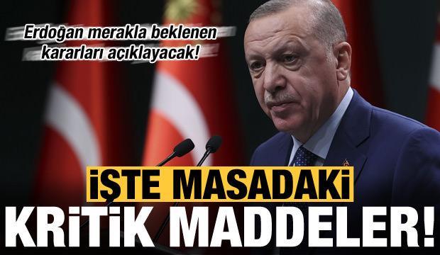 Son dakika: Tüm Türkiye alınacak kararları bekliyor! Erdoğan açıklayacak