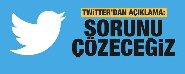 Twitter'dan açıklama: Sorunu çözeceğiz