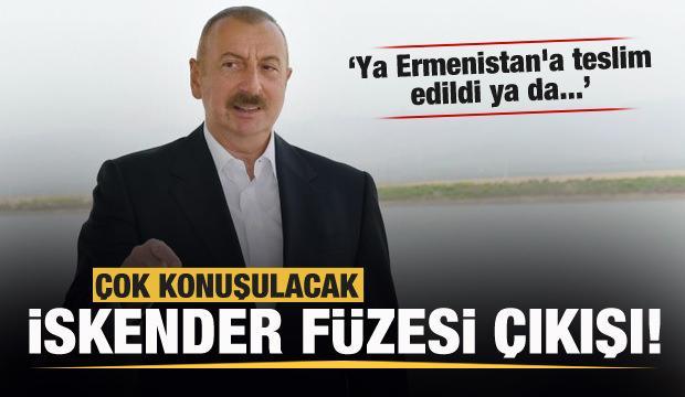 Aliyev'den çok konuşulacak İskender-M füzesi çıkışı!