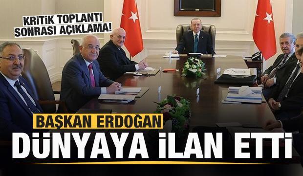 Başkan Erdoğan dünyaya ilan etti! Kritik toplantı sonrası açıklama!