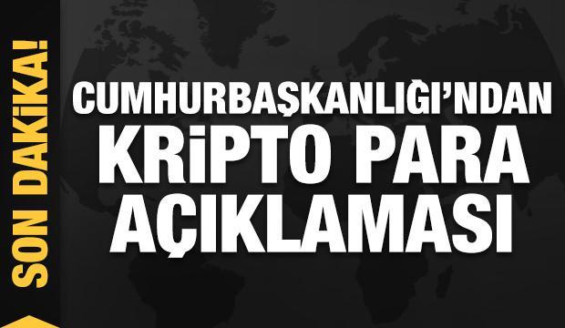 Son dakika haberi: Cumhurbaşkanlığı'ndan kripto para açıklaması