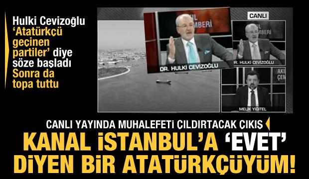 Cevizoğlu'ndan muhalefeti çıldırtacak çıkış: Kanal İstanbul'a evet diyen bir Atatürkçüyüm