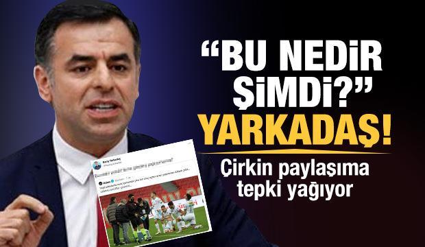 CHP'li Yarkadaş'a tepki yağıyor: Bu neyin tahammülsüzlüğü