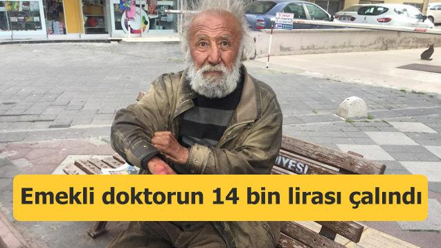 Emekli doktorun 14 bin lirası çalındı