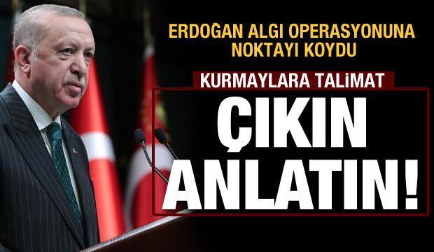 Erdoğan noktayı koydu:  'Çıkın, anlatın, konuşun'