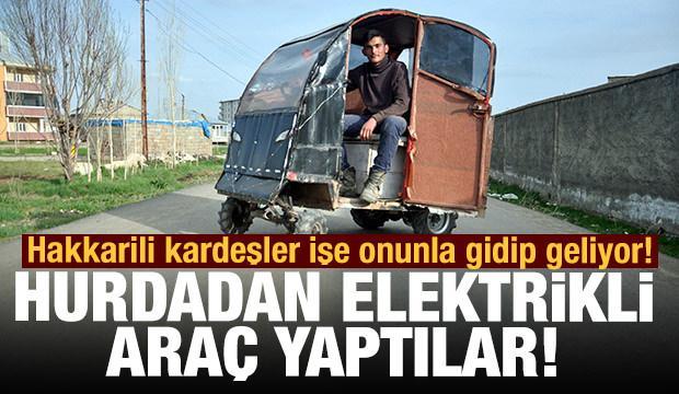 Hakkarili kardeşler hurda parçalarından elektrikli araç yaptılar!