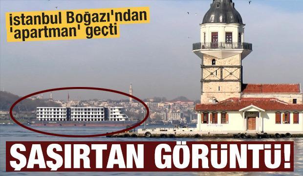 İlginç anlar! İstanbul Boğazı'ndan 'apartman' geçti