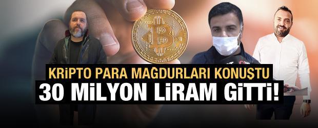 Kripto para mağdurları konuştu: 30 milyon liram gitti!