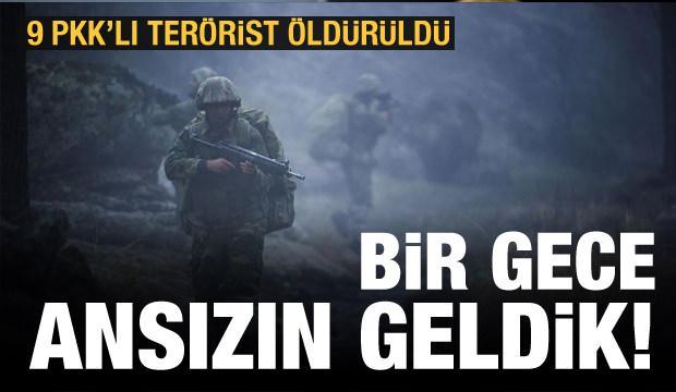 Son dakika: Bir gece ansızın geldik: 9 PKK'lı terörist öldürüldü