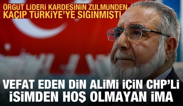 Türkiye'de vefat eden din alimi Mustafa Müslim için CHP'li isimden hoş olmayan sözler