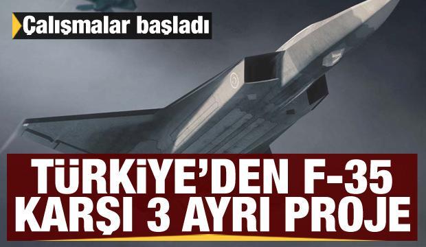 Türkiye'den F-35 karşı 3 ayrı proje! Çalışmalar başladı