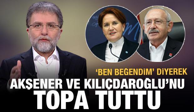 Ahmet Hakan 'Ben beğendim' diyerek Kılıçdaroğlu ve Akşener'i topa tuttu
