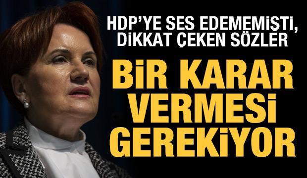 'İYİ Parti'nin HDP konusunda karar vermesi gerekiyor'