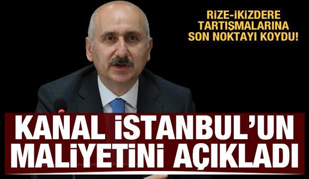 Bakan Karaismailoğlu Kanal İstanbul'un maliyetini açıkladı