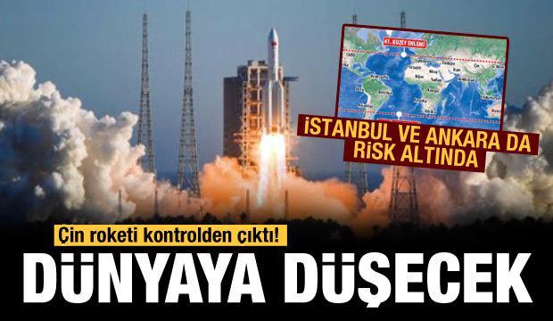 Çin roketi nereye düşecek? Ankara ve İstanbul da riskli