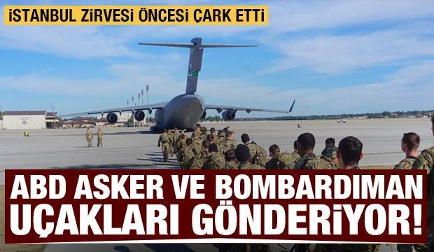 İstanbul zirvesi öncesi ABD çark etti: Asker ve 2 adet B-52 bombardıman uçağı gönderiyor
