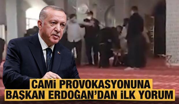 Provokatif hareket sonrası camide yapılan müdahaleye Erdoğan'dan ilk yorum geldi