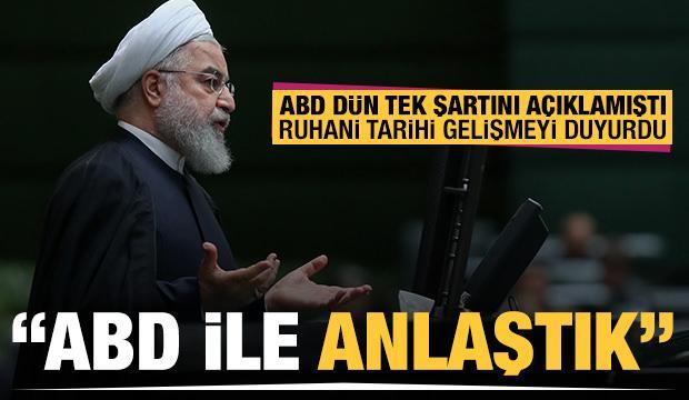 Ruhani tarihi gelişmeyi duyurdu: ABD ile anlaştık