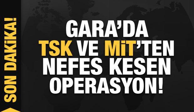 Son dakika: Gara'da TSK ve MİT'ten nefes kesen operasyon!
