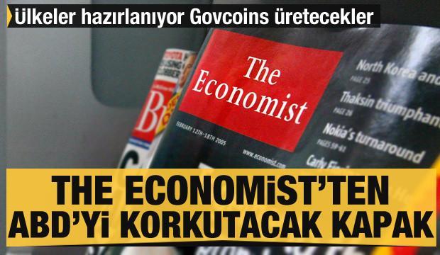 The Economist'ten ABD'yi korkutacak kapak! Ülkeler hazırlanıyor Govcoins üretecekler