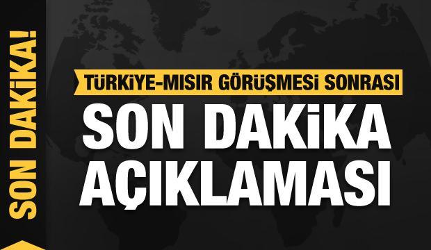 Türkiye-Mısır görüşmesi sonrası son dakika açıklaması