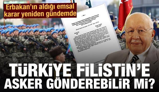 Erbakan'ın aldığı emsal karar tekrar gündemde: Türkiye Filistin'e asker gönderebilir mi?
