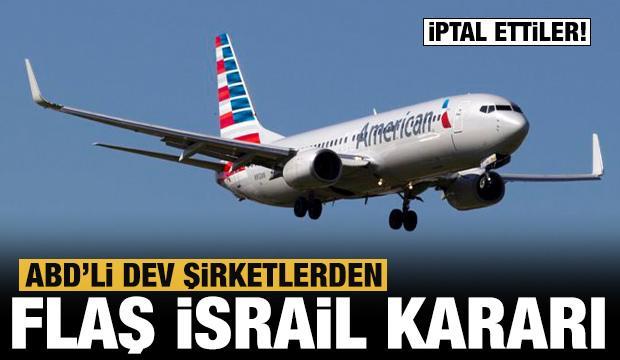 ABD'li dev şirketlerden flaş İsrail kararı: İptal ettiler