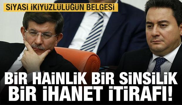 Babacan ve Davutoğlu'nun siyasi ikiyüzlülüğünün belgesi