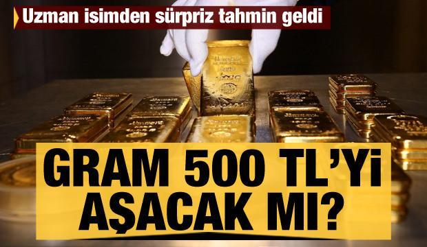 Gram altın fiyatı 500 TL'yi aşar mı? Uzman isimden altın fiyatları için sürpriz tahmin geldi